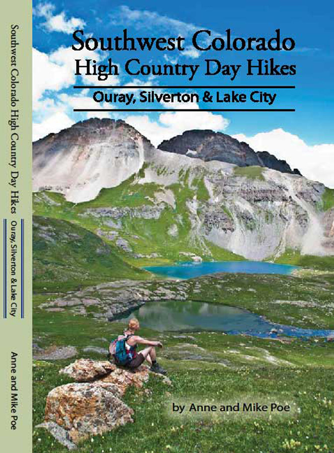 Hiking Biking Adventures-Southwest Colorado High Country Day Hikes: Ouray, Silverton, Lake City